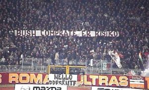 Striscione Roma Bush comprate er risiko